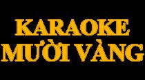 Karaoke Mười Vàng